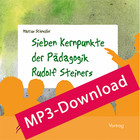 Sieben Kernpunkte der Pädagogik Rudolf Steiners - Audio-MP3-Download